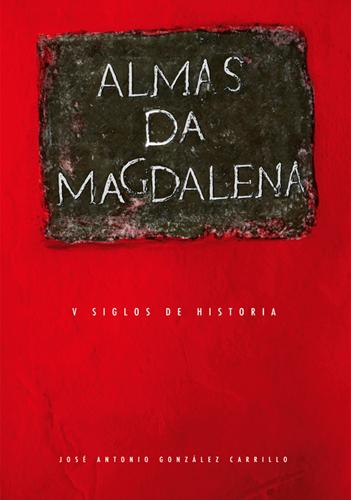 Almas da Magdalena libro Antonio González Carrillo